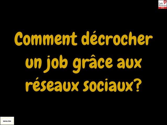 Comment décrocher un job grace aux réseaux sociaux?