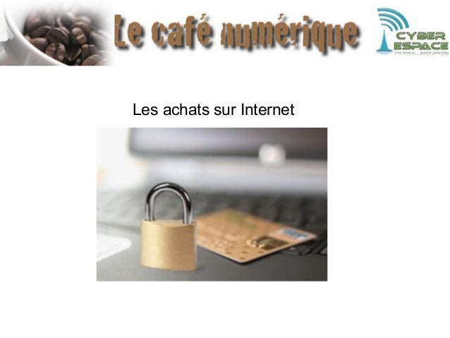 Cafenumerique   les achats sur internet