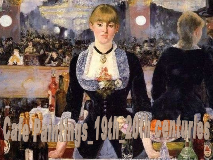 Cafe paintings 19th 20th centuries- (catherine)