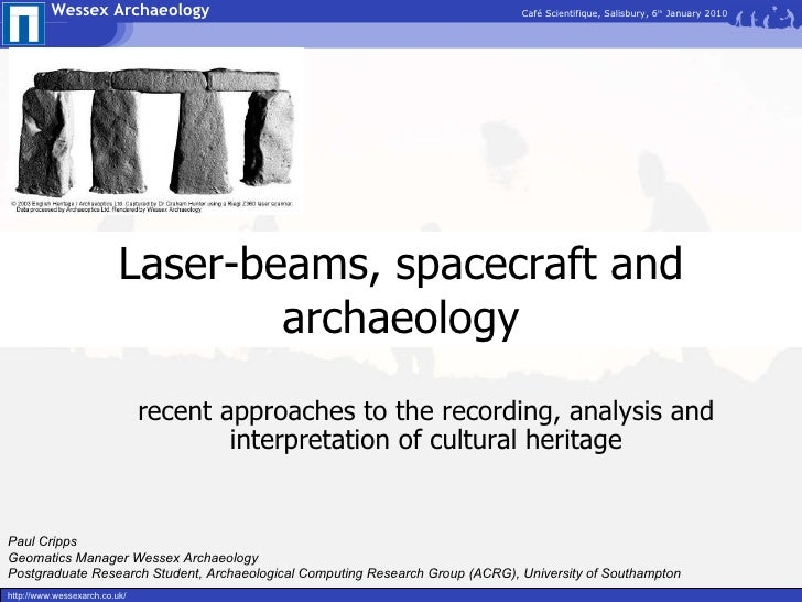 Laser-beams, spacecraft and archaeology recent approaches to the recording, analysis and interpretation of cultural herita...
