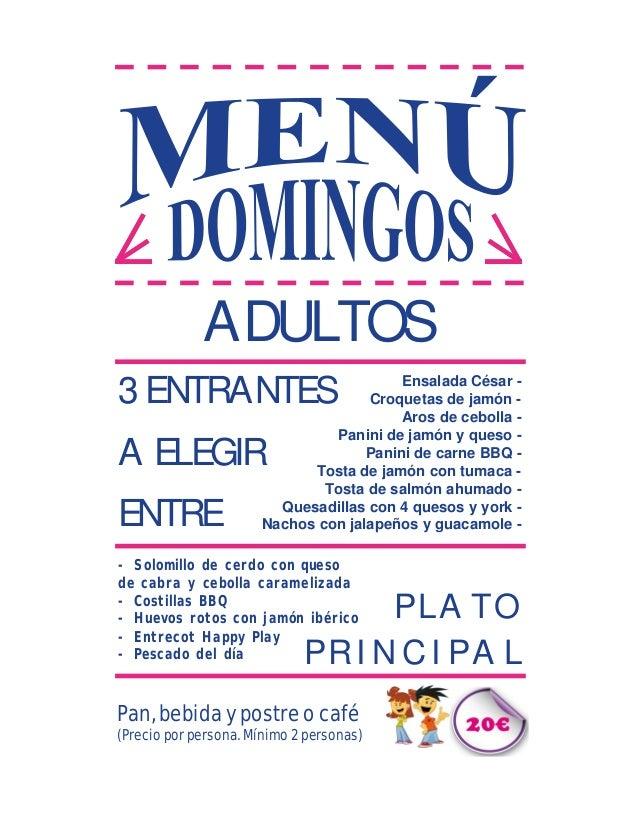 3 ENTRANTES A ELEGIR ENTRE ADULTOS Ensalada César - Croquetas de jamón - Aros de cebolla - Panini de jamón y queso - Panin...