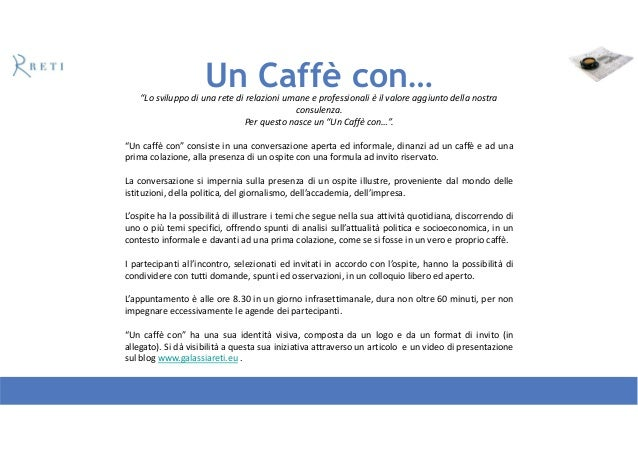 """Un Caffè con…""""Lo sviluppo di una rete di relazioni umane e professionali è il valore aggiunto della nostraconsulenza.Per q..."""