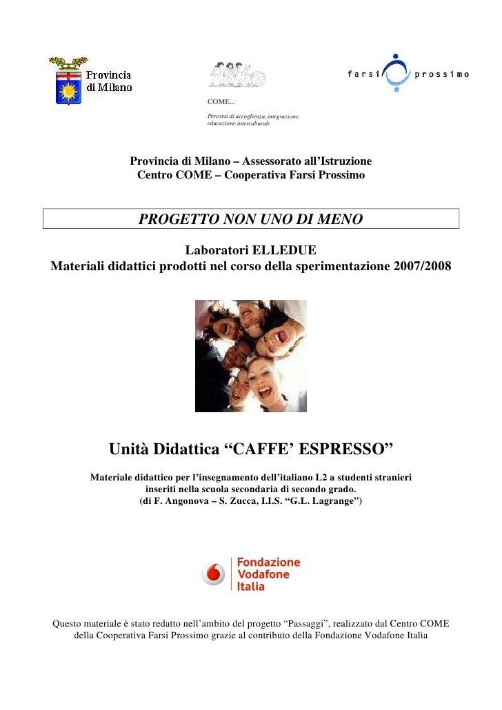 Provincia di Milano – Assessorato all'Istruzione                    Centro COME – Cooperativa Farsi Prossimo              ...