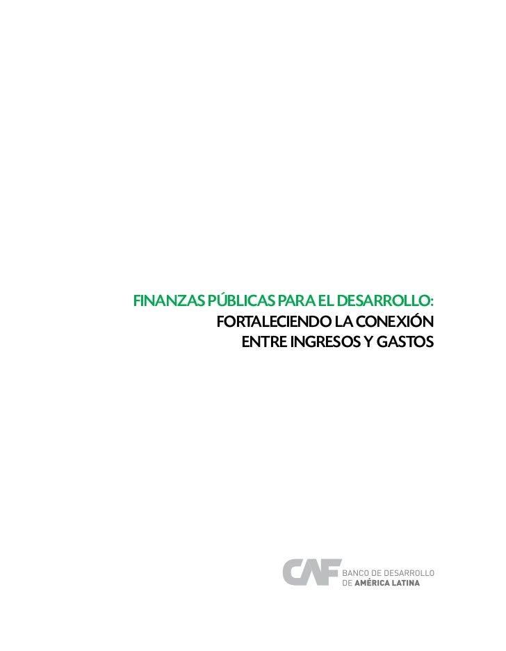 Finanzas públicas para el desarrollo:          Fortaleciendo la conexión             entre ingresos y gastos