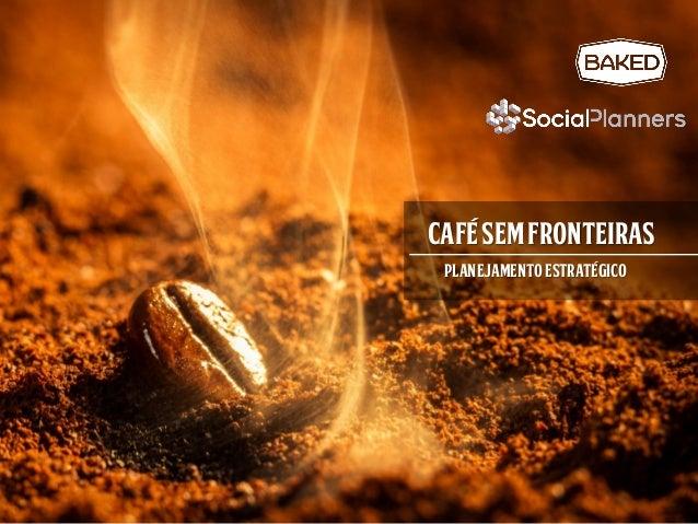 CaféSemFronteiras Planejamentoestratégico