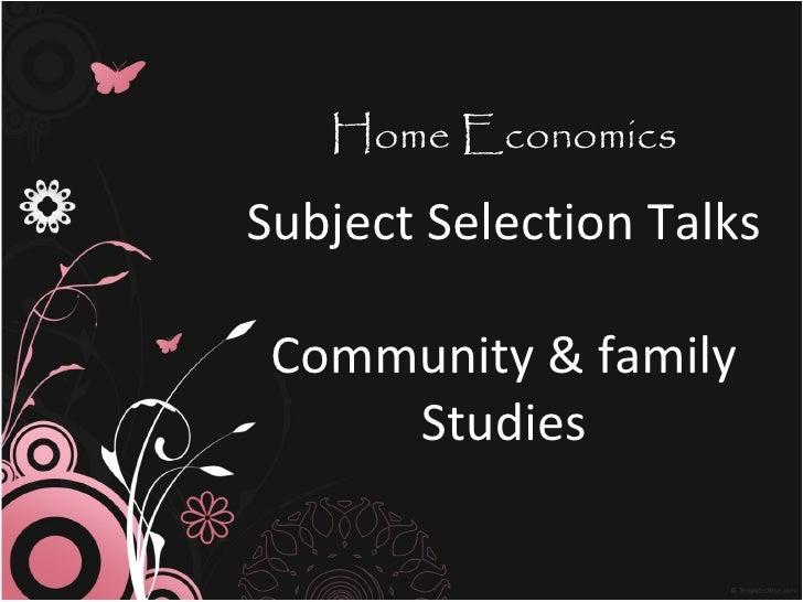 Home EconomicsSubject Selection Talks Community & family     Studies
