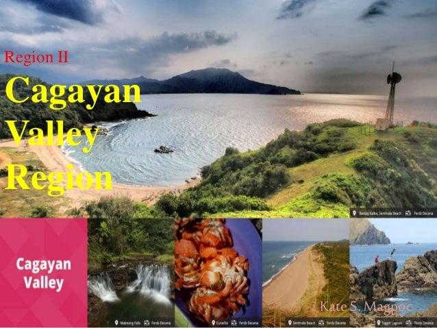 Region II Cagayan Valley Region KateS. Magpoc