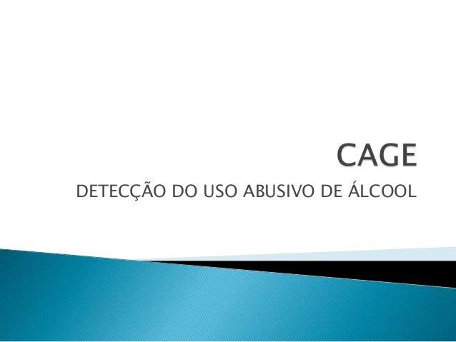 DETECÇÃO DO USO ABUSIVO DE ÁLCOOL
