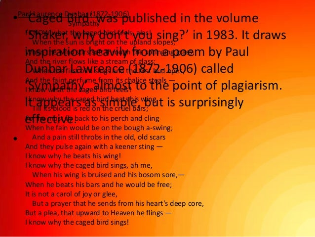 analysis of paul lawrence dunbar poem sympathy Sympathy by paul laurence dunbar commentsi know what the caged bird feels alas when the sun is bright on the upland slopes when the wind stirs soft through the springing grass and the river  page 1.
