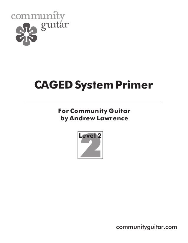 CAGED System Primer For Community Guitar by Andrew Lawrence Level 2  communityguitar.com