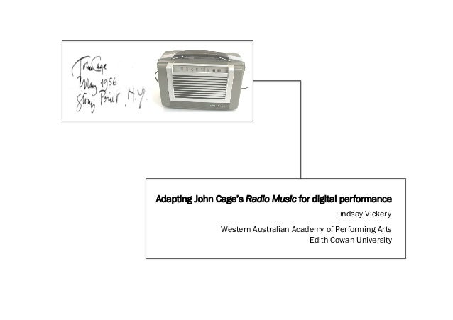 Adapting John Cage's Radio Music for digital performance Lindsay Vickery Western Australian Academy of Performing Arts Edi...