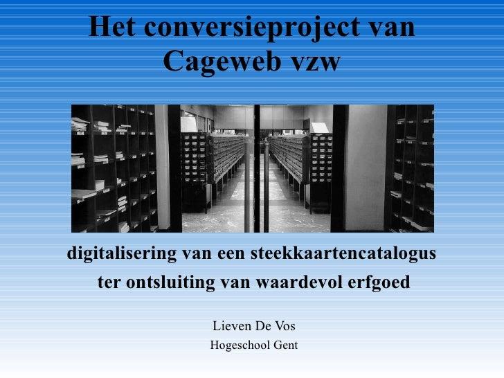 Het conversieproject van Cageweb vzw digitalisering van een steekkaartencatalogus  ter ontsluiting van waardevol erfgoed L...