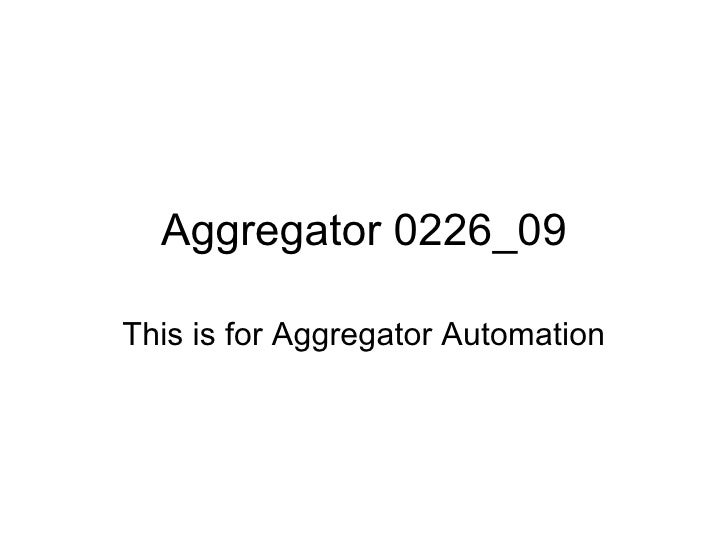 Aggregator 0226_09 This is for Aggregator Automation