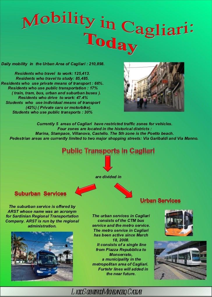 Daily mobility  in  the Urban Area of Cagliari : 210,898.  Residents who travel  to work: 125,413.  Residents who travel t...