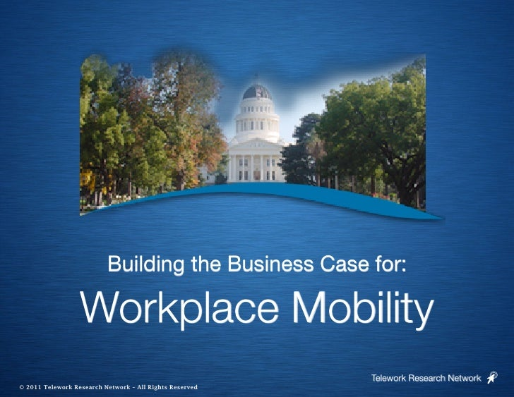 Building the Business Case for:                                                                          Workplace Mobilit...