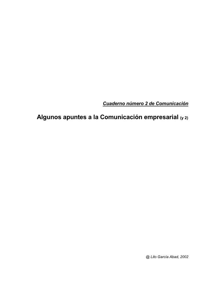 Cuaderno número 2 de Comunicación  Algunos apuntes a la Comunicación empresarial (y 2)                                    ...