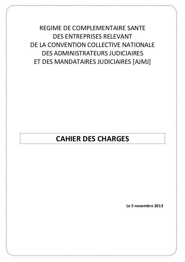 REGIME DE COMPLEMENTAIRE SANTE DES ENTREPRISES RELEVANT DE LA CONVENTION COLLECTIVE NATIONALE DES ADMINISTRATEURS JUDICIAI...