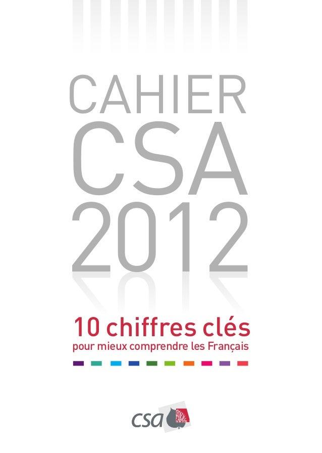 Cahier CSA 2012 10 chiffres clés pour mieux comprendre les Français