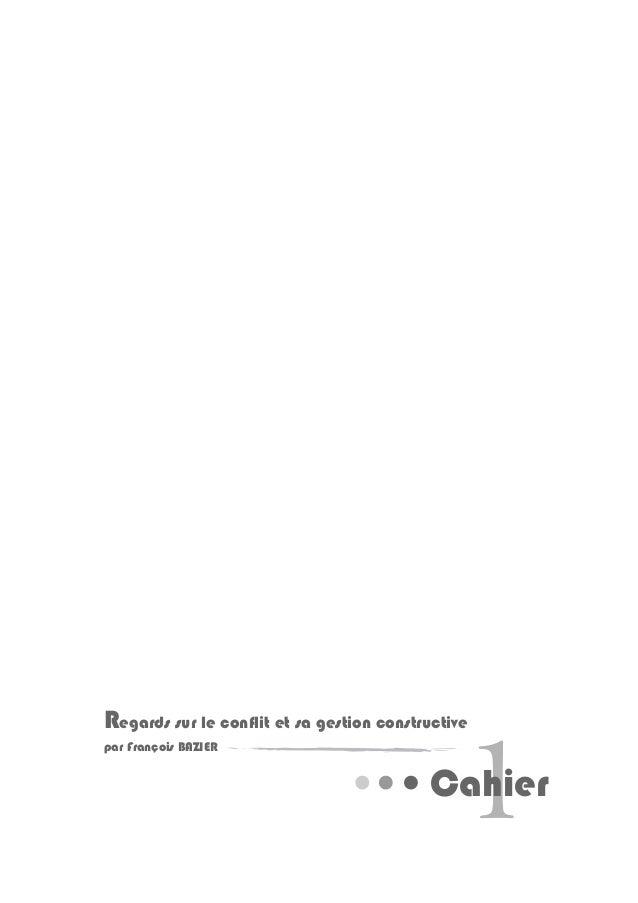 Regards sur le conflit et sa gestion constructive par François BAZIER 1Cahier