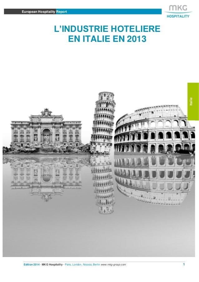 Edition 2014 - MKG Hospitality - Paris, London, Nicosia, Berlin www.mkg-group.com 1 European Hospitality Report European H...