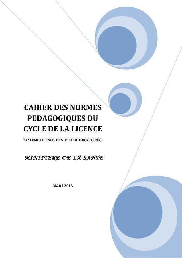 CAHIER DES NORMES PEDAGOGIQUES DU CYCLE DE LA LICENCE SYSTEME LICENCE-MASTER-DOCTORAT (LMD) MINISTERE DE LA SANTE MARS 2013