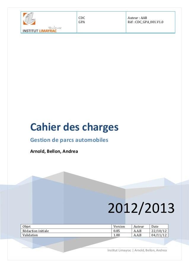 CDC GPA Auteur : AAB Réf : CDC_GPA_001.V1.0 Institut Limayrac   Arnold, Bellon, Andrea 0 2012/2013 Cahier des charges Gest...