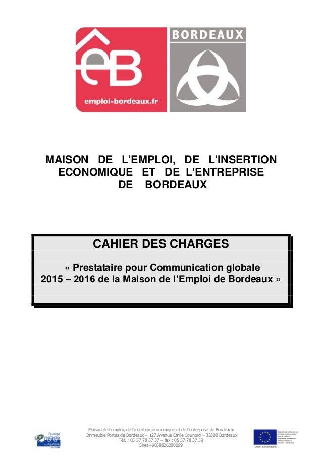 Maison de l'emploi, de l'insertion économique et de l'entreprise de Bordeaux Immeuble Portes de Bordeaux – 127 Avenue Emil...