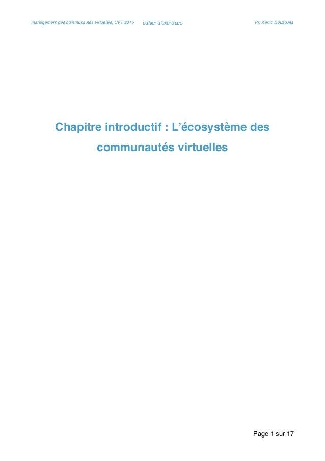 management des communautés virtuelles, UVT 2015 cahier d'exercices Pr. Kerim Bouzouita Chapitre introductif : L'écosystème...