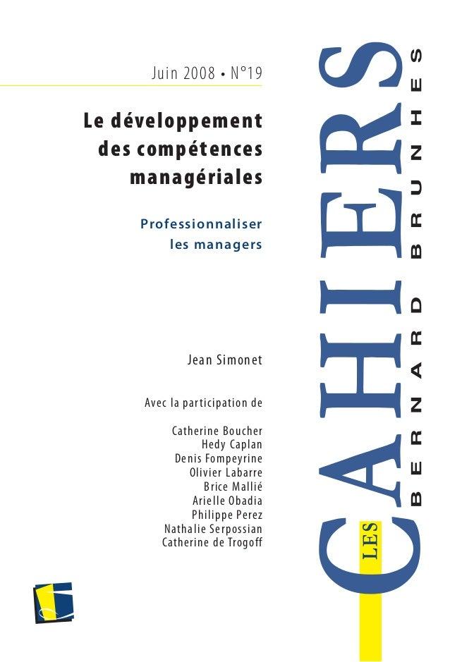 Juin 2008 • N°19 Le développement des compétences managériales Professionnaliser les managers Jean Simonet Avec la partici...