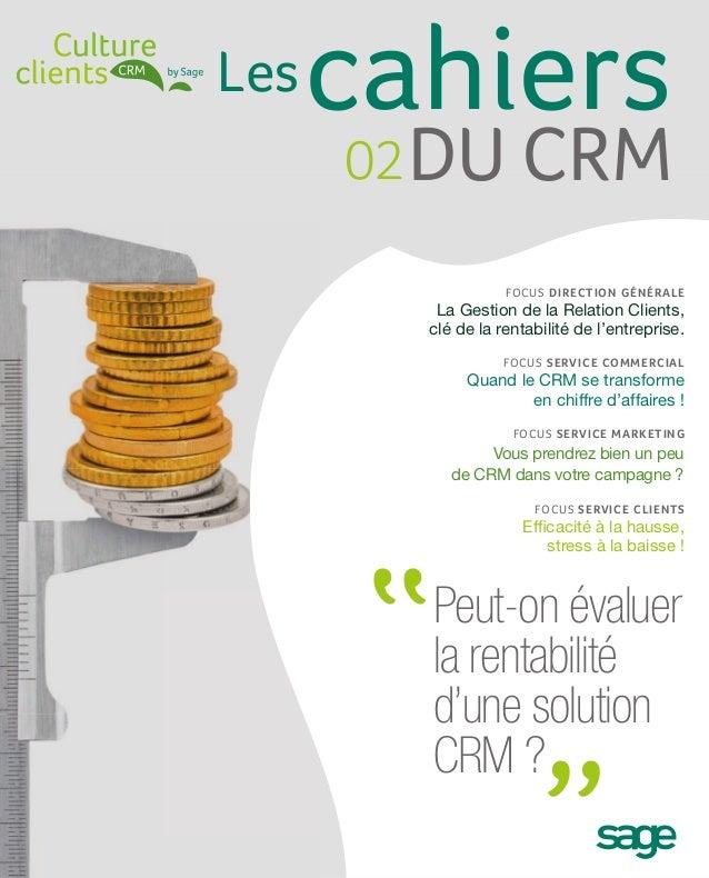 Les   cahiers      02 du CRM                   FOCuS DiRECtion généRaLE         La Gestion de la Relation Clients,        ...