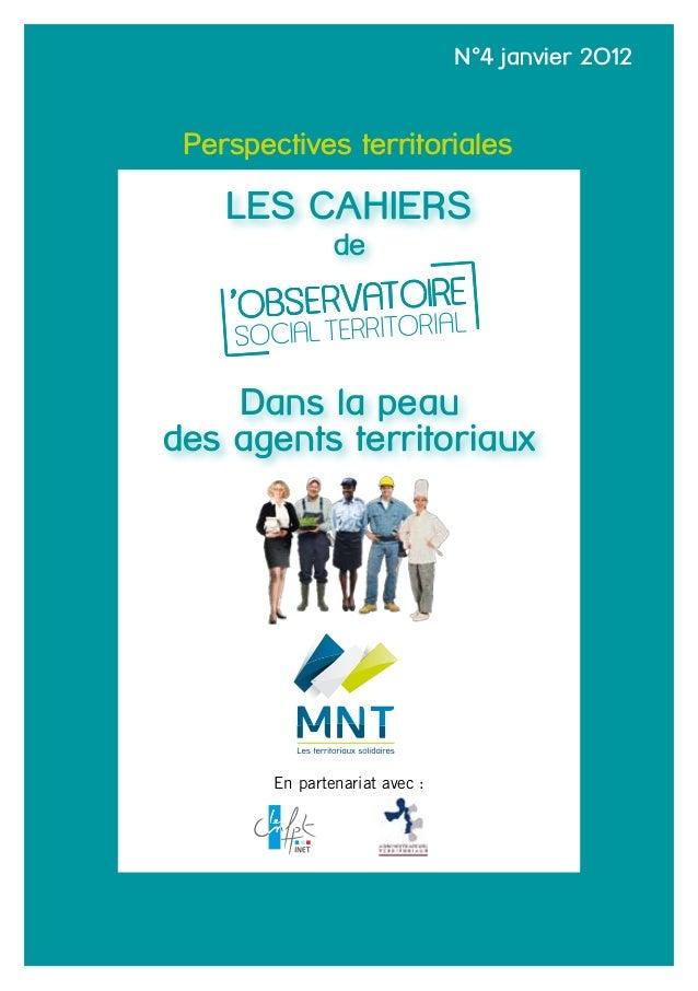 1 Perspectives territoriales Dans la peau des agents territoriaux Les cahiers de N°4 janvier 2012 En partenariat avec :