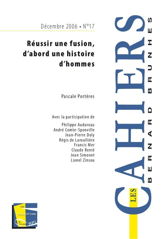 Décembre 2006 • N°17 Réussir une fusion, d'abord une histoire d'hommes Pascale Portères Avec la participation de Philippe ...