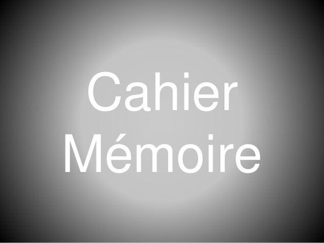 Cahier Mémoire