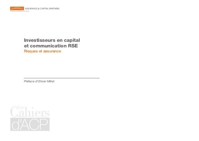 Investisseurs en capital et communication RSE Risques et assurance  Préface d'Olivier Millet  les  Cahiers d'ACP