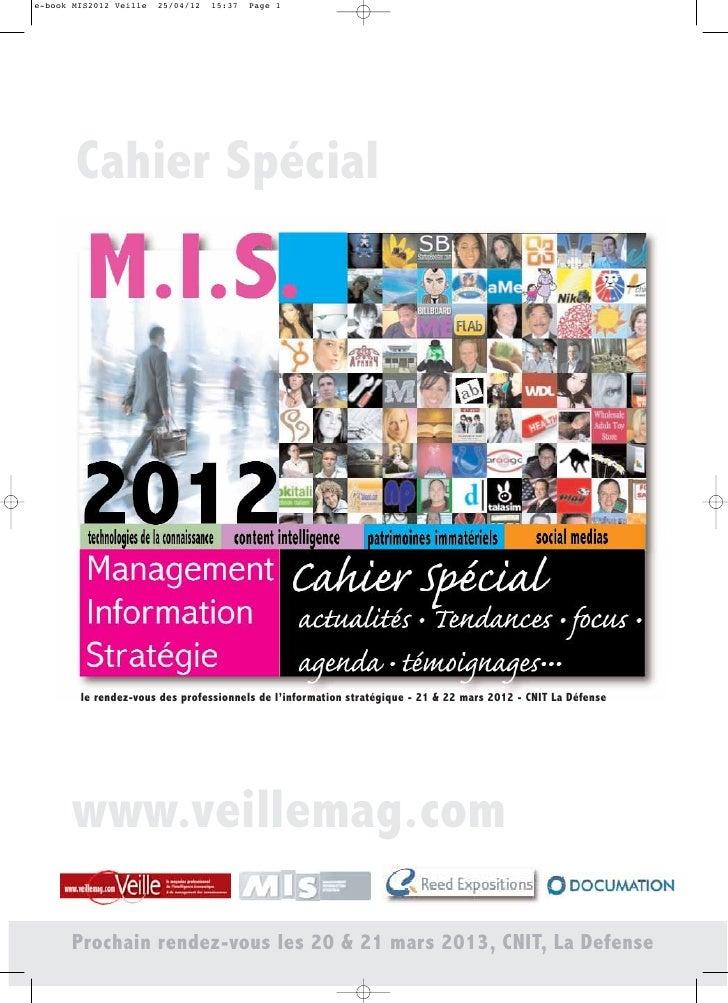 e-book MIS2012 Veille   25/04/12   15:37   Page 1       Cahier Spécial        le rendez-vous des professionnels de l'infor...