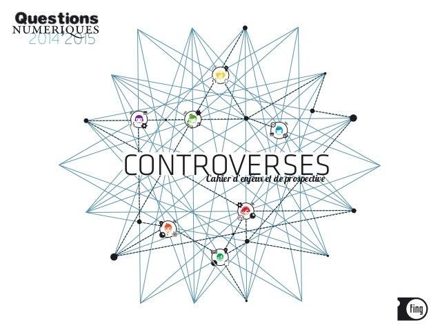 Questions Numériques 2014/2015 : Les Controverses