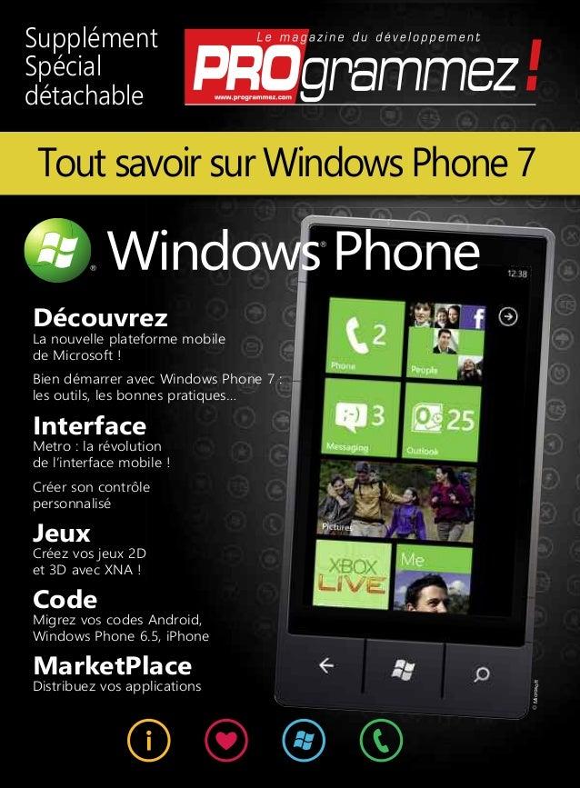 Découvrez La nouvelle plateforme mobile de Microsoft ! Bien démarrer avec Windows Phone 7 : les outils, les bonnes pratiqu...