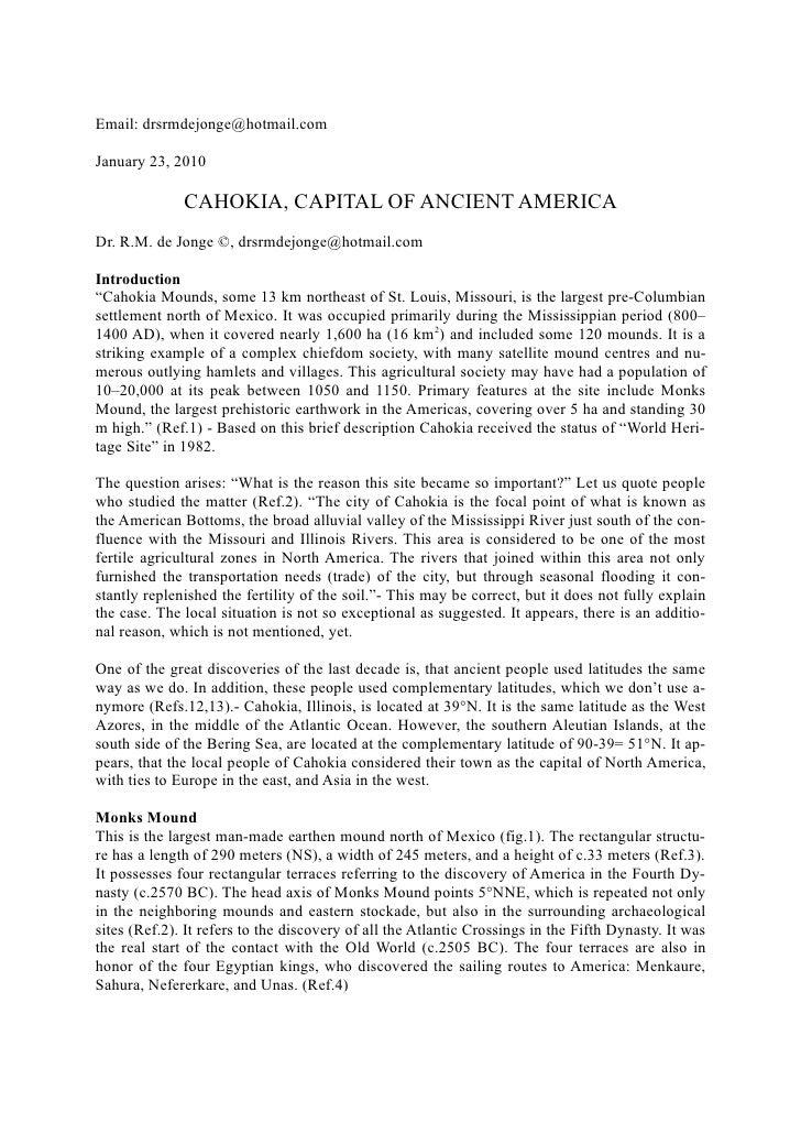 Email: drsrmdejonge@hotmail.com  January 23, 2010                CAHOKIA, CAPITAL OF ANCIENT AMERICA Dr. R.M. de Jonge ©, ...