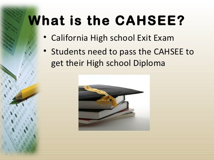 About the CAHSEE writing section...?