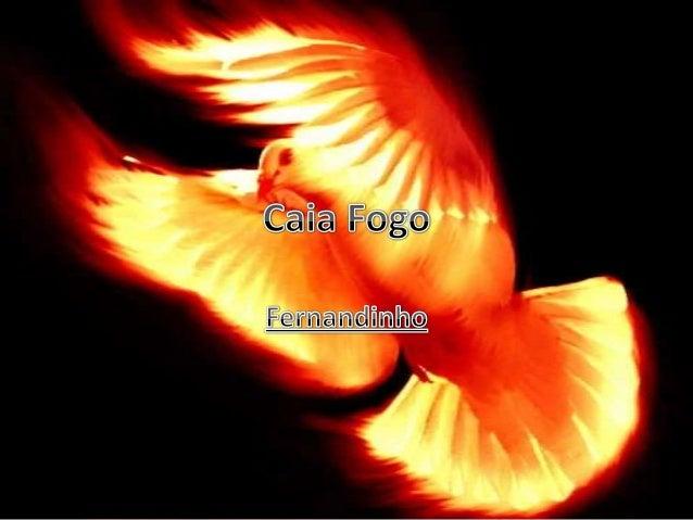 Fernandinho - Caia Fogo