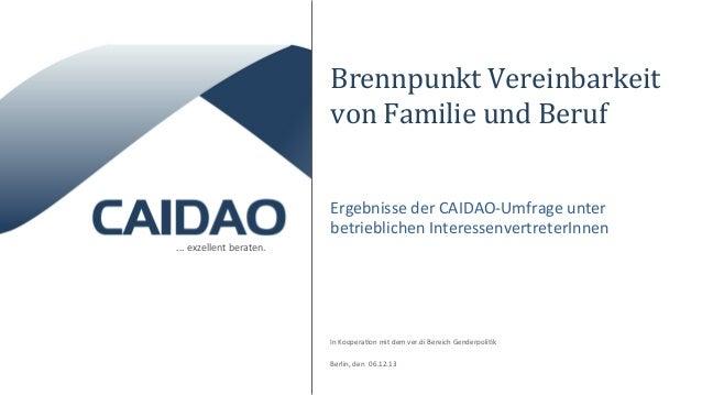 Brennpunkt  Vereinbarkeit   von  Familie  und  Beruf   Ergebnisse  der  CAIDAO-‐Umfrage  unter   betr...