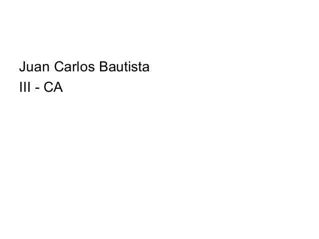 Juan Carlos BautistaIII - CA