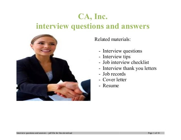 CA, Inc. interview questions and answers Related materials: - Interview questions - Interview tips - Job interview checkli...