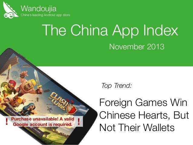 Wandoujia  China's leading Android app store  The China App Index November 2013  Top Trend:  !  Purchase unavailable! A va...