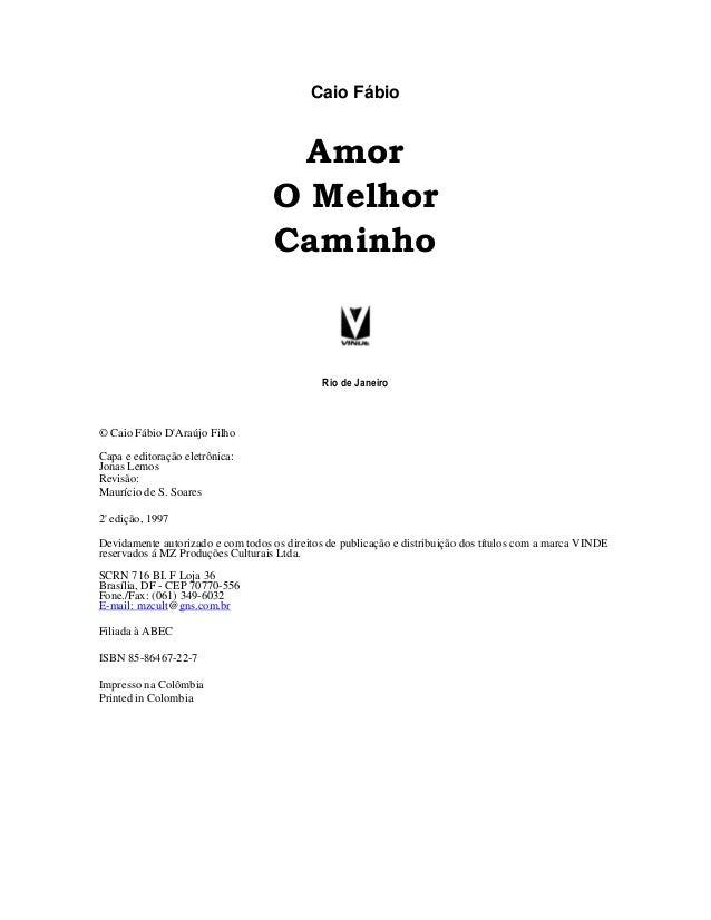 Caio Fábio © Caio Fábio D'Araújo Filho Capa e editoração eletrônica: Jonas Lemos Revisão: Maurício de S. Soares 2' edição,...
