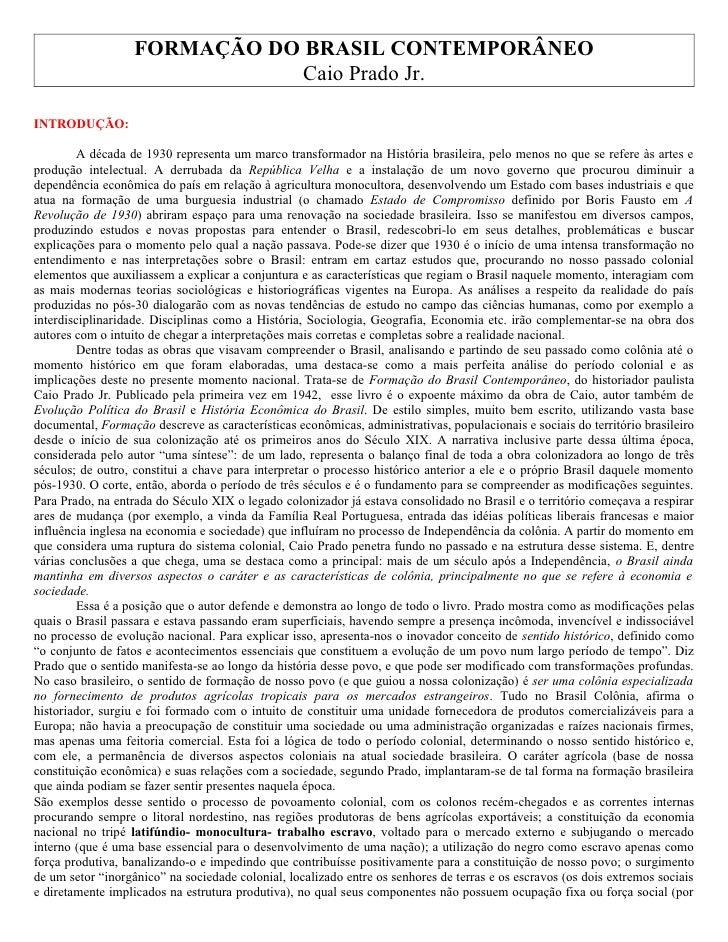 FORMAÇÃO DO BRASIL CONTEMPORÂNEO                                Caio Prado Jr.  INTRODUÇÃO:           A década de 1930 rep...