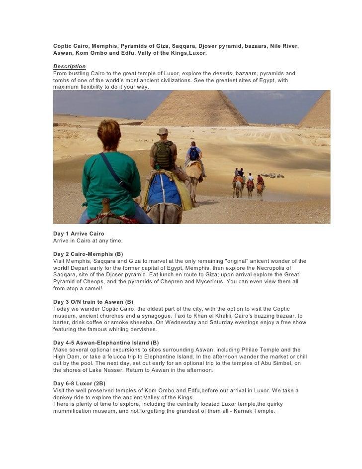 Coptic Cairo, Memphis, Pyramids of Giza, Saqqara, Djoser pyramid, bazaars, Nile River, Aswan, Kom Ombo and Edfu, Vally of ...
