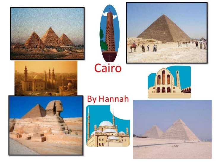 Cairo<br />By Hannah<br />