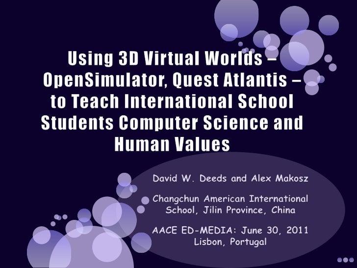 Using 3D Virtual Worlds - OpenSim (ulator), Quest Atlantis - To Teach International School Students