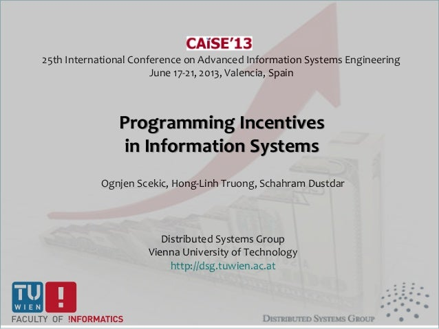 25th International Conference on Advanced Information Systems Engineering June 17-21, 2013, Valencia, Spain Ognjen Scekic,...